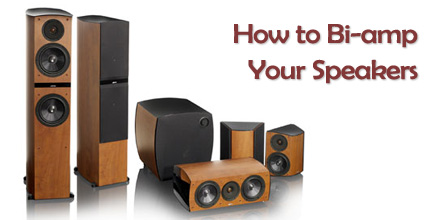 How to Bi-amp Your Speakers